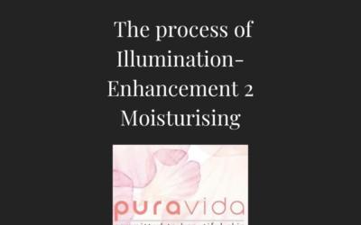 The Process of Illumination- Enhancement 2- Moisturising